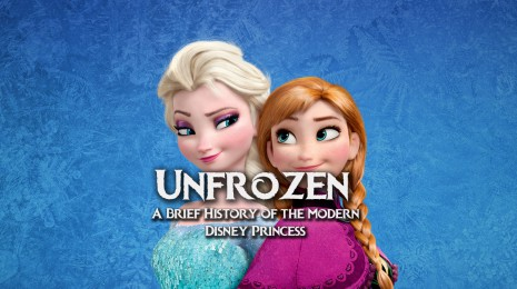 Unfrozen: The History of the Modern Disney Princess