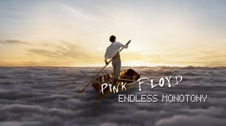 Pink Floyd - Endless Monotony