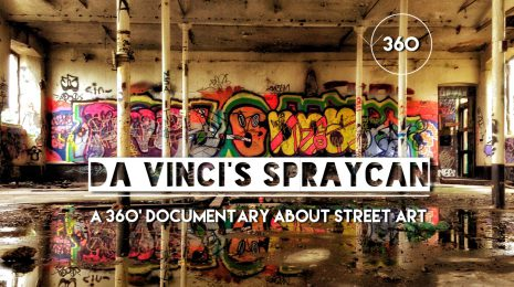 Da Vinci's Spraycan - 360 Degree Documentary on Street Art