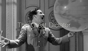 The Great Dictator in the Age of Trump