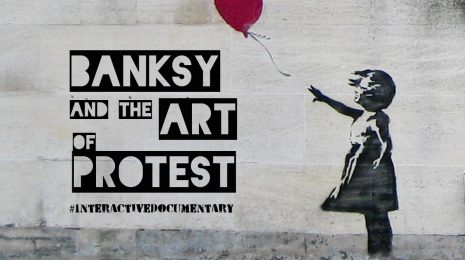 Banksy and the Art of Protest - Interactive Documentary